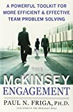 The McKinsey Engagement: A Powerful Toolkit For More Efficient and Effective Team Problem Solving (Management & Leadership)