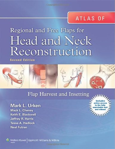 Atlas of  Regional and Not liable Flaps for Head and Neck Reconstruction: Flap Harvest and Insetting