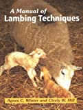 A Manual of Lambing Techniques, Agnes C. Winter and Cicely W. Hill, 1861265743