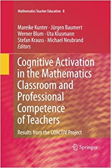 Cognitive Activation in the Mathematics Classroom and Professional Competence of Teachers (Mathematics Teacher Education)