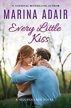 Every Little Kiss (Sequoia Lake Book 2) by [Adair, Marina]