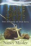 img - for Hope Against Hope: The Anchor of Our Soul book / textbook / text book