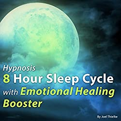 Hypnosis 8 Hour Sleep Cycle with Emotional Healing Booster