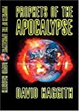 img - for Prophets of the Apocalypse: The Bible's Ultimate Revelations for the End of Time by David Haggith (2001-01-13) book / textbook / text book