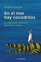 En El Mar Hay Cocodrilos: La Verdadera Historia