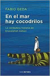 En el mar hay cocodrilos: La verdadera historia de