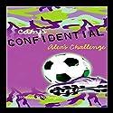 Alex's Challenge: Camp Confidential #4 Audiobook by Melissa Morgan Narrated by Lauren Davis