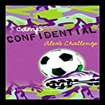 Alex's Challenge: Camp Confidential #4 | Melissa Morgan