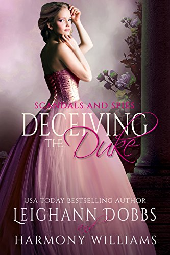 Deceiving The Duke (Scandals and Spies Book 2)