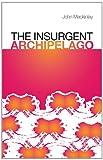 Insurgent Archipelago, John Mackinlay, 0199326967