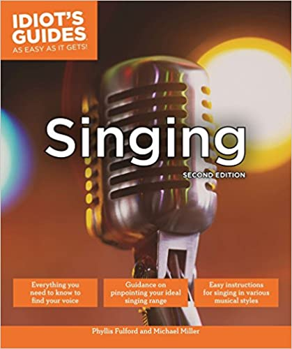 Singing Second Edition Idiot S Guides Fulford Phyllis Miller