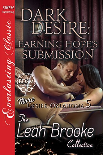 Dark Desire: Earning Hope's Submission [More Desire, Oklahoma  5] (Siren Publishing Everlasting Classic)