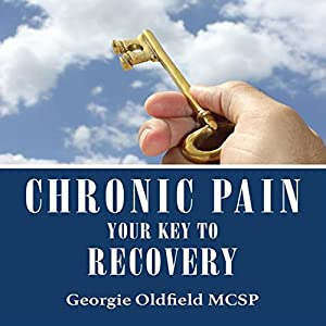 Chronic Pain: Your Key to Recovery Audiobook