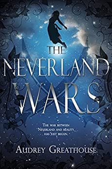 The Neverland Wars by [Greathouse, Audrey]