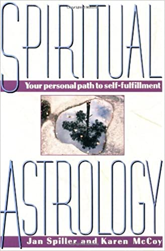 Spiritual Astrology Your Personal Path To Self Fulfillment Jan