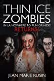 Thin Ice Zombies in la Nowhere to Run or Hide!, Jean Marie Rusin, 1463447310