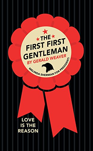 The First First Gentleman by [Weaver, Gerald]