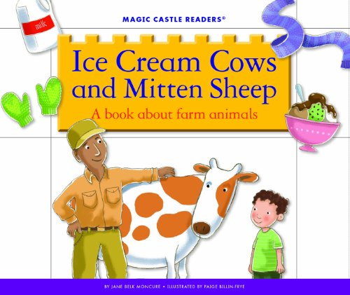 Ice Cream Cows and Mitten Sheep: A Book about Farm Animals (Magic Castle Readers: ()