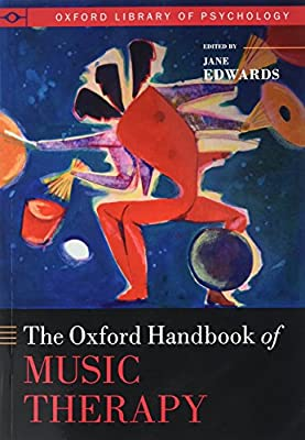 The Oxford Handbook of Music Therapy Oxford Library of ...