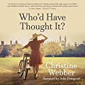 Who'd Have Thought It? Audiobook by Christine Webber Narrated by Julie Peasgood