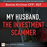 My Husband, the Investment Scammer (FT Press Delivers Elements)