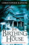 The Birthing House by Christopher Ransom front cover