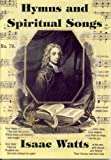 Hymns and Spiritual Songs, Isaac Watts, 0907821065