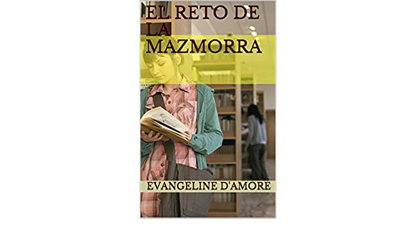 El Reto de la Mazmorra (Spanish Edition) - Kindle edition by Evangeline DAmore. Literature & Fiction Kindle eBooks @ Amazon.com.
