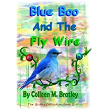 Blue Boo And The Fly Wire (The Giving Collection Book 3)