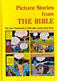 img - for Picture Stories from the Bible: The New Testament in Full-Color Comic-Strip Form book / textbook / text book