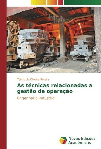 As técnicas relacionadas a gestão de operação: Engenharia Industrial (Portuguese Edition) ebook