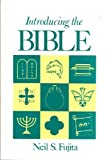 Introducing the Bible, Fujita, Neil S., 0809123924