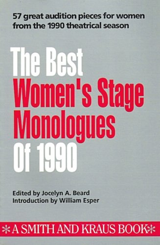 Best Womens Stage Monologues of 1990 (Best Women's Stage Monologues) (Best Women's Stage Monologues & Scenes)