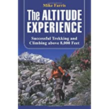 Altitude Experience: Successful Trekking And Climbing Above 8,000 Feet