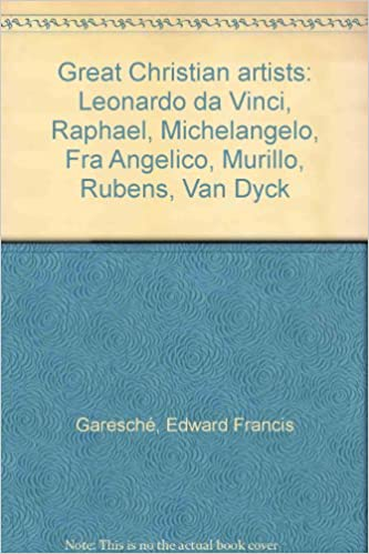 great christian artists da vinci raphael michelangelo fra angelico murillo rubens and van dyck