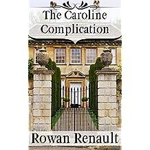 The Caroline Complication: a Mr. Darcy and Elizabeth Bennet Variation