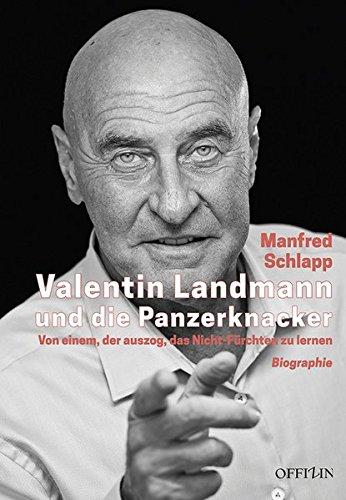 Valentin Landmann und die Panzerknacker: Von einem, der auszog, das ...
