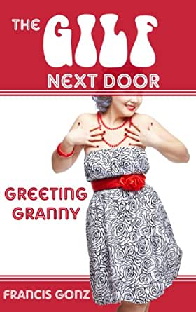 The Gilf Next Door 1 Greeting Granny Kindle Edition By