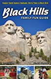 Black Hills Family Fun Guide: Explore South Dakota s Badlands, Devils Tower & Black Hills