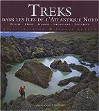 Treks dans les îles de l'Atlantique Nord : Ecosse, Féroé, Islande, Groenland, Spitzberg