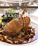 Bistros and Brasseries: Recipes and Reflections on Classic Cafe Cooking