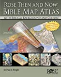 img - for Rose Then and Now Bible Map Atlas with Biblical Backgrounds and Culture book / textbook / text book