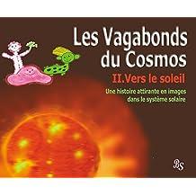 Les Vagabondes du Cosmos En route vers le soleil (French Edition)