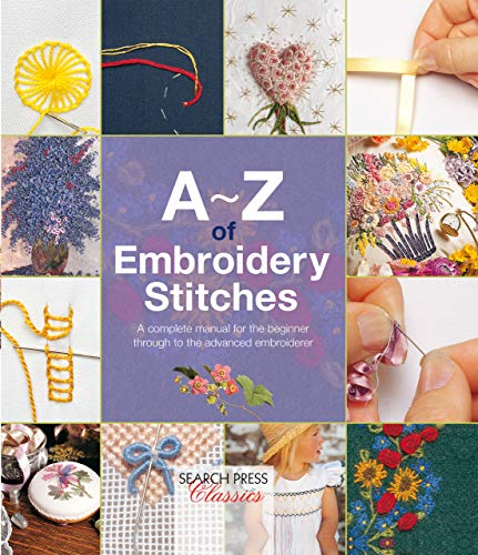 A - Z of Embroidery Stitches (A-Z of Needlecraft)