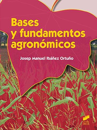 Descargar Libro Bases Y Fundamentos Agronómicos Josep Manuel Ibáñez Ortuño