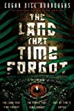 The Land that Time Forgot: The Land that Time Forgot, The People that Time Forgot, Out of Time's Abyss (Caspak) by Edgar Rice Burroughs (2012-05-01)