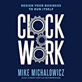 #8: Clockwork: Design Your Business to Run Itself