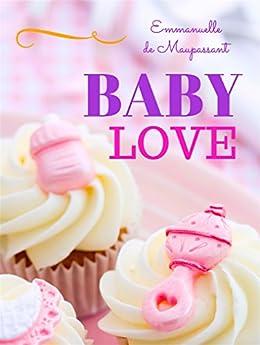 Baby Love by [de Maupassant, Emmanuelle]