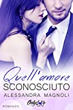 Quell'Amore Sconosciuto (OnlyLoVe Vol. 2) (Italian Edition)