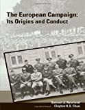 The European Campaign: Its Origins and Conduct (Enlarged Edition)